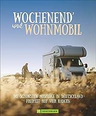Mein Womo, mein Wochenende und ich - Deutschland. Reiseideen mit dem Wohnmobil zwischen 3-5 Tage. Perfekt für einen Kurztrip am Wochenende. Mit den besten Stellplätzen in ganz Deutschland.
