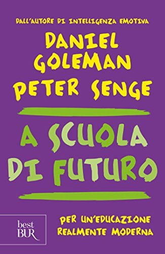 A scuola di futuro: Per un'educazione realmente moderna