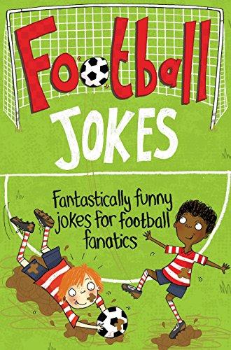 Football Jokes: Fantastically funny jokes for football fanatics