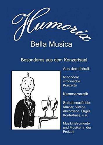 Bella Musica: Besonderes aus dem Konzertsaal