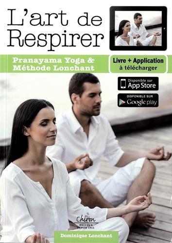 L'art de respirer : Pranayama yoga et méthode Lonchant par Dominique Lonchant