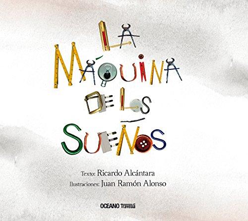 Máquina de los sueños, La (Álbumes) por Ricardo/Alonso, Juan Ramón Alcántara