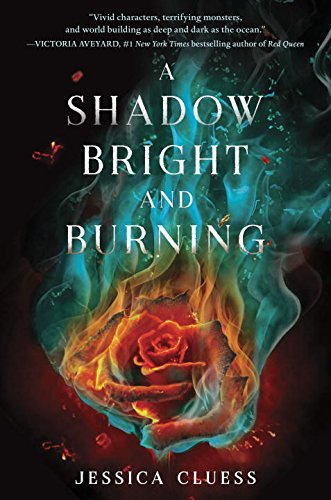 A Shadow Bright and Burning (Kingdom on Fire, Book One) Cover Image