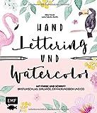Handlettering und Watercolor: Mit Farbe und Schrift: Briefumschlag, Girlande, Erinnerungsbox und Co.