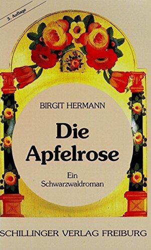 Die Apfelrose. Historischer Schwarzwaldroman.
