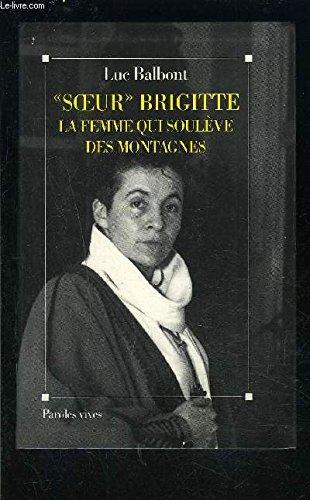 Soeur Brigitte, la femme qui soulève des montagnes