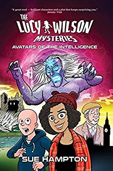 The Lucy Wilson Mysteries: Avatars of the Intelligence by [Hampton, Sue]