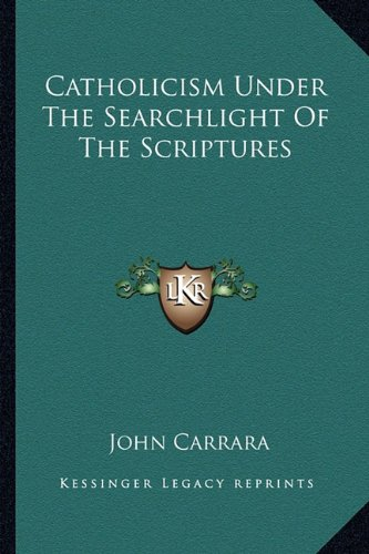 Catholicism Under the Searchlight of the Scriptures