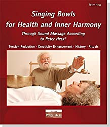Singing Bowls for Health and Inner Harmony: Tension Reduction · Creativity Enhancement · History · Rituals