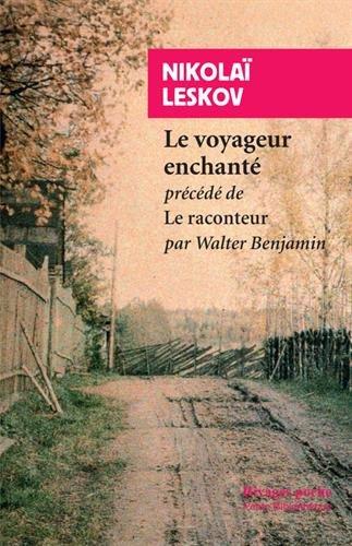 Le Voyageur enchanté. Précédé de Le raconteur par Nicolas Leskov
