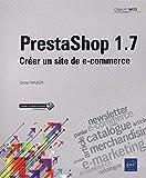 PrestaShop 1.7 - Créer un site de e-commerce...