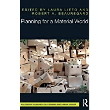 Planning for a Material World (Routledge Research in Planning and Urban Design)