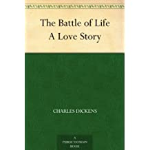 The Battle of Life A Love Story (Christmas Books series Book 4) (English Edition)