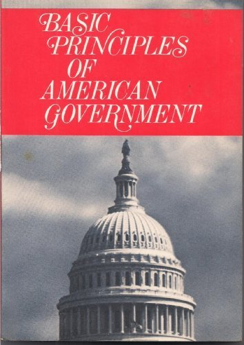 Basic Principles of American Government por William R. Sanford