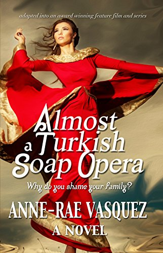 almost-a-turkish-soap-opera-a-middle-eastern-cultural-family-affair-world-literature-serial-book-1