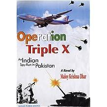 Operation Triple X: An Indian Spy-Run in Pakistan