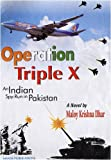 Operation Triple X: An Indian Spy-Run in Pakistan