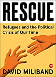 Rescue: Refugees and the Political Crisis of Our Time (TED Books)