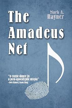 The Amadeus Net by [Rayner, Mark A.]