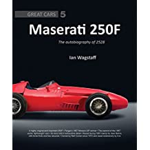 Maserati 250F: The Autobiography of 2528 (Great Cars, Band 5)