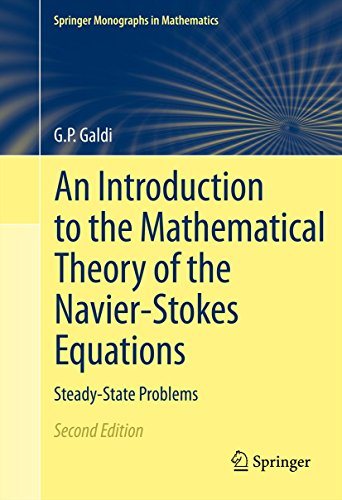 An Introduction to the Mathematical Theory of the Navier-Stokes Equations: Steady-State Problems (Springer Monographs in Mathematics Book 168) (English Edition)