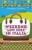 Weekend low cost in Italia: GUIDA ANTICRISI alle più belle mete da vacanza mordi e fuggi