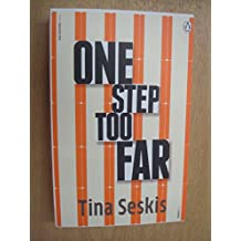 By Tina Seskis One Step Too Far
