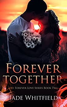 Forever Together (The Forever Love Series Book 2) by [Whitfield, Jade]