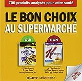 Le bon choix au supermarché : 700 aliments analysés