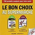 Le bon choix au supermarché - 700 aliments analysés