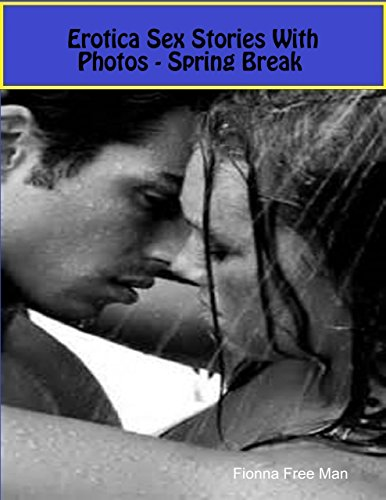 Erotica Sex Stories With Photos - Spring Break
