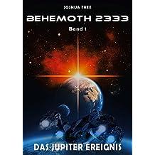 Behemoth 2333 - Band 1: Das Jupiter Ereignis