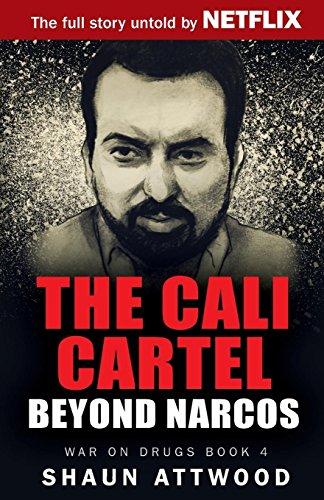 The Cali Cartel: Beyond Narcos (War On Drugs) por Shaun Attwood