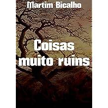 Coisas muito ruins (Portuguese Edition)