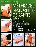 Telecharger Livres Methodes naturelles de sante selon la medecine traditionnelle chinoise en 1001 images (PDF,EPUB,MOBI) gratuits en Francaise