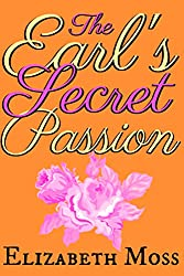 The Earl's Secret Passion: a delicious Regency Romance