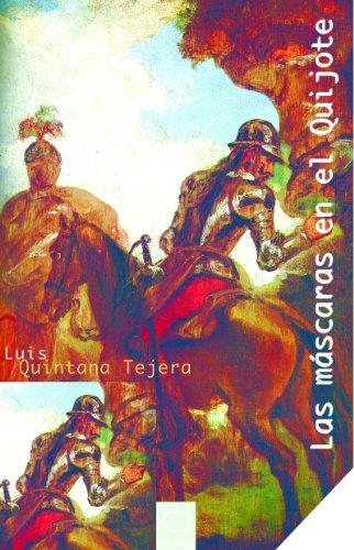 Las máscaras en el Quijote. Análisis e intertextualidad por Luis Quintana Tejera