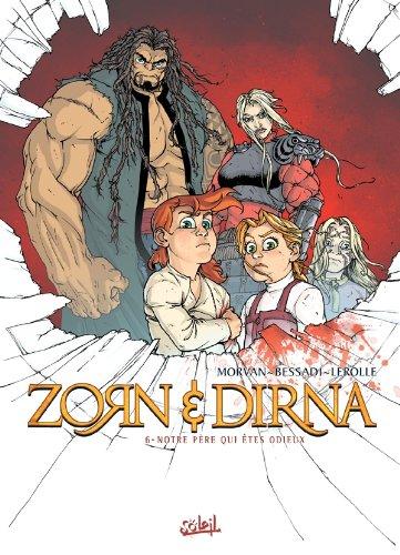 Zorn et Dirna T06: Notre père qui êtes odieux