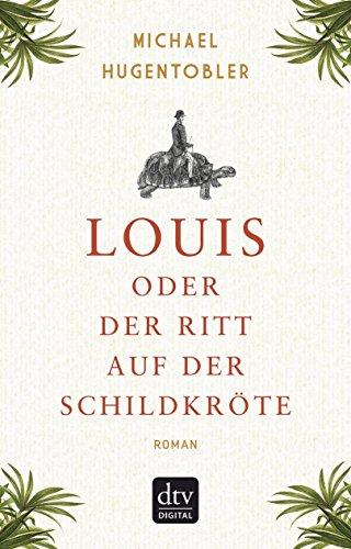Buchseite und Rezensionen zu 'Louis oder Der Ritt auf der Schildkröte: Roman' von Michael Hugentobler