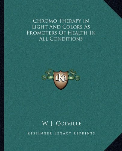 chromo-therapy-in-light-and-colors-as-promoters-of-health-in-all-conditions