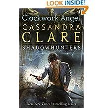 The Infernal Devices 1: Clockwork Angel