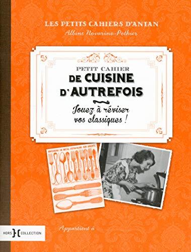 Petit cahier de la cuisine d'autrefois par Albine NOVARINO-POTHIER