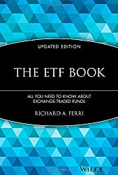 The ETF Book: All You Need to Know About Exchange-Traded Funds by Richard A. Ferri (2009-08-24)