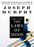 How to Use the Laws of Mind by Joseph Murphy (1981-03-24) - Joseph Murphy