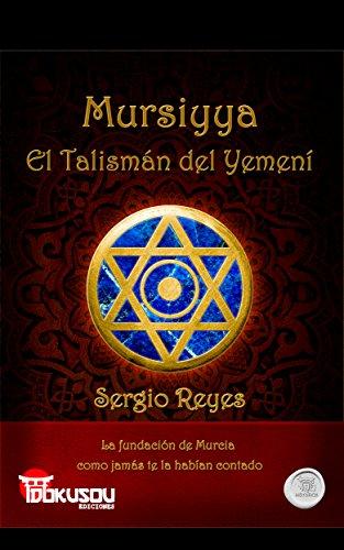 Mursiyya: El talismán del yemení por Sergio Reyes