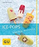 Ice-Pops: Eisgenuss mit Sti(e) l (GU Just cooking)