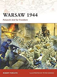 Warsaw 1944: Poland's bid for freedom (Campaign) by Robert Forczyk (2009-03-24)