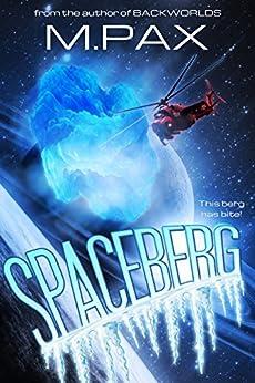 Spaceberg (Space Squad 51) (English Edition) di [Pax, M. , Pax, M.]
