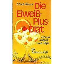 Die Eiweiß- Plus- Diät. Fit und schlank nach Maß