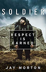 Soldier: Respect Is Earned